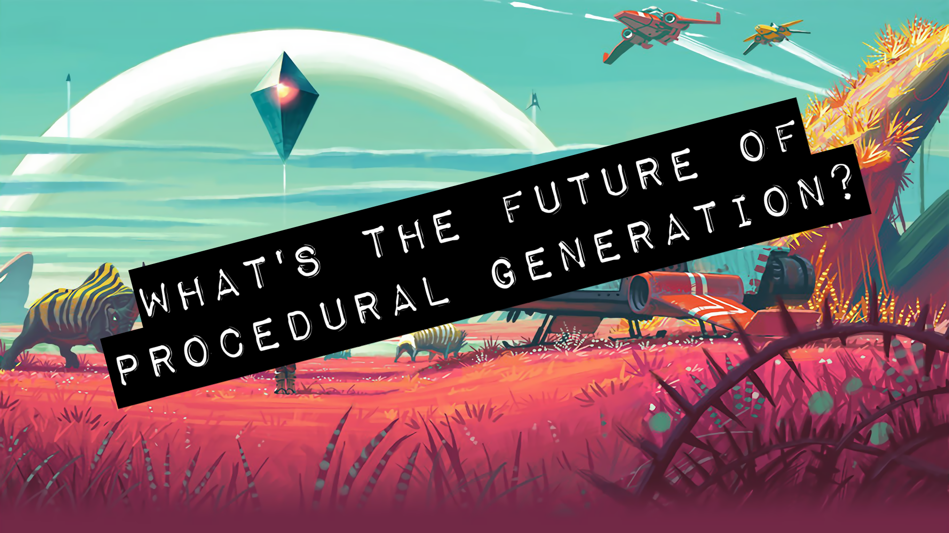 Procedural Generation: Where can it go from here?