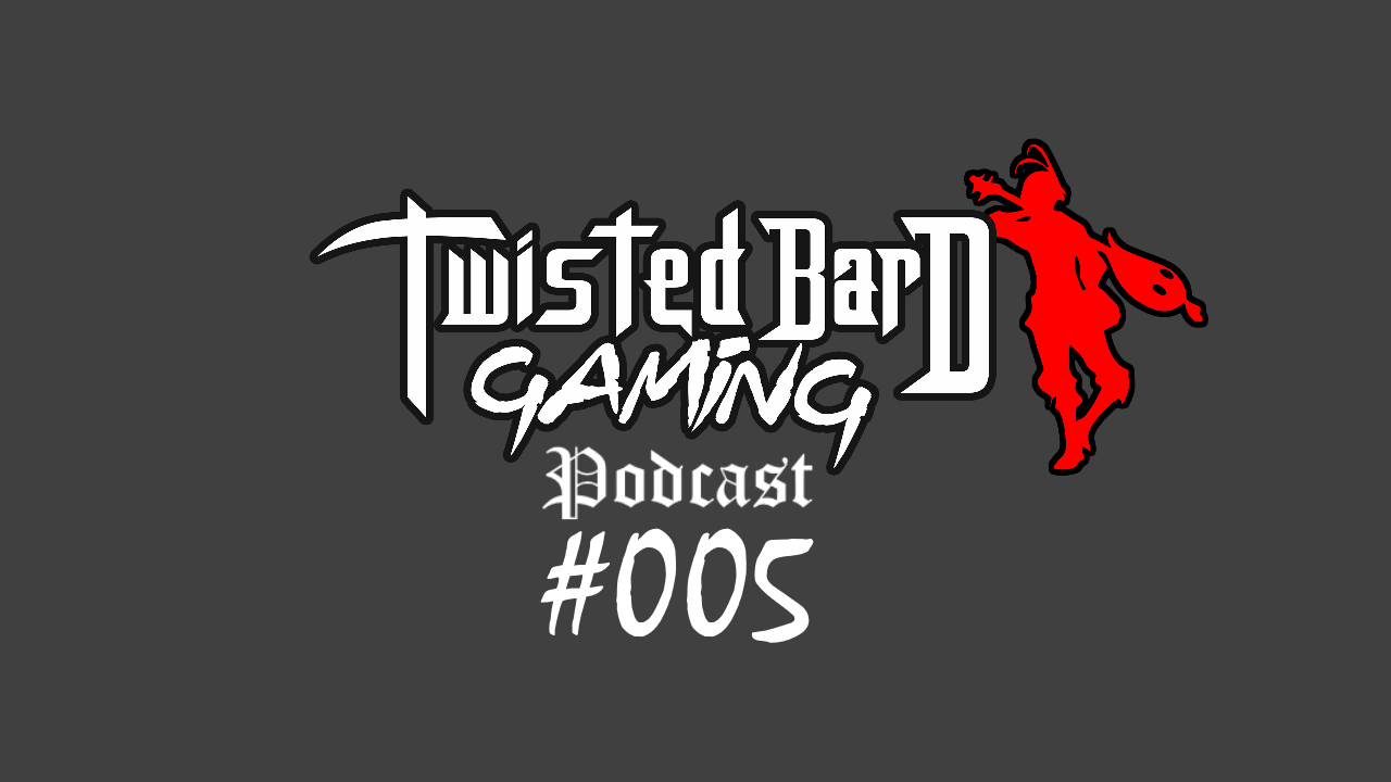 twisted bard gaming podcast 5
