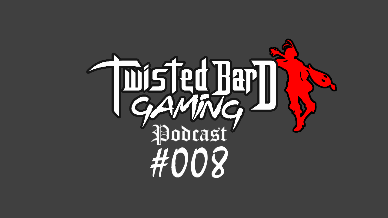 twisted bard gaming podcast 8