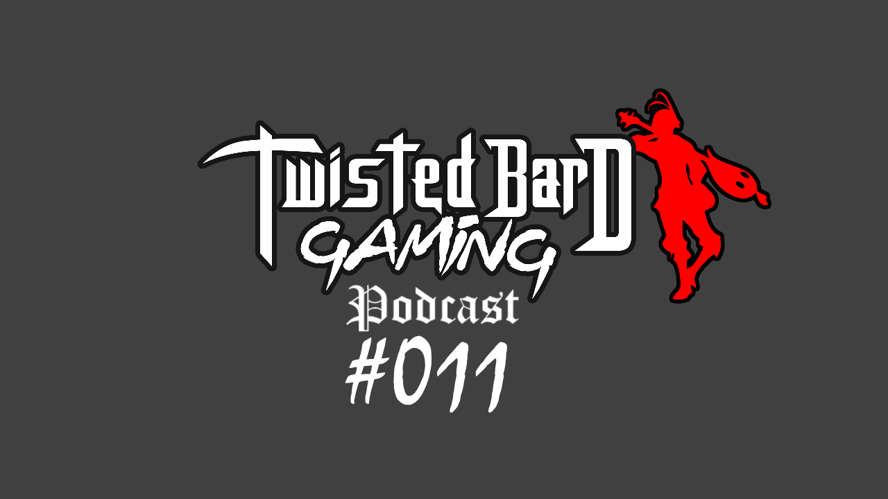 twisted bard gaming podcast 11