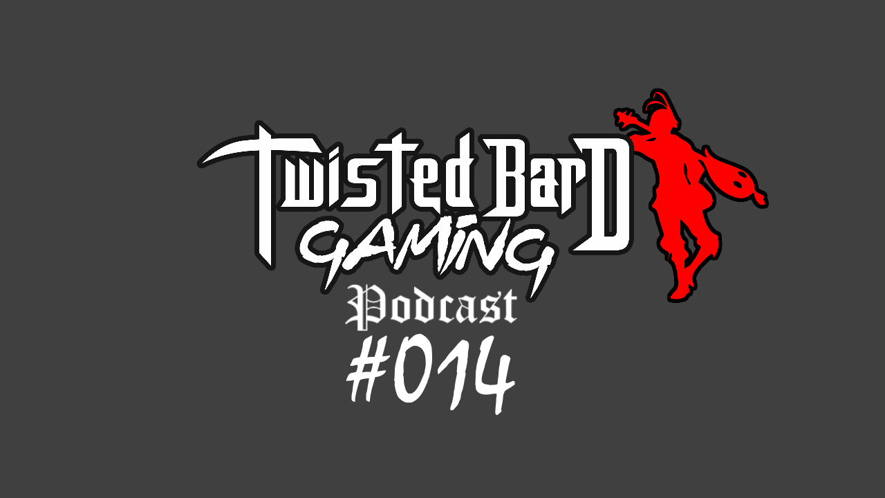 twisted bard gaming podcast 14